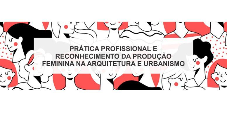 Produção feminina na arquitetura será abordada em palestra