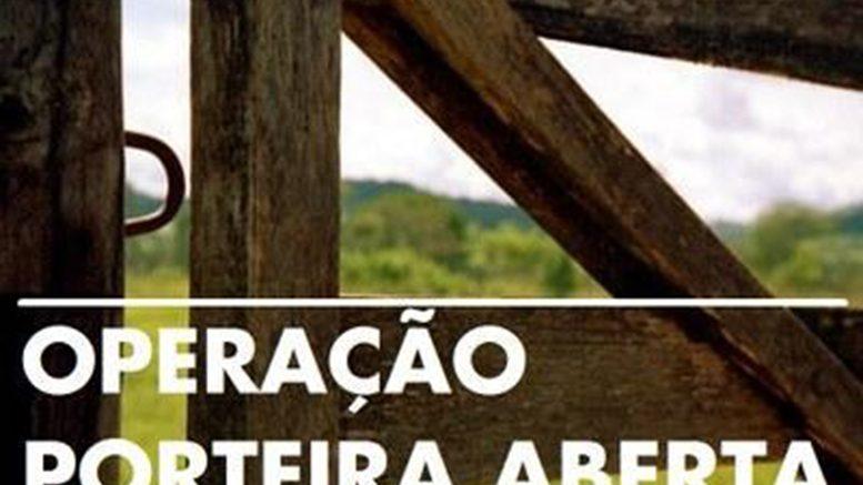 """Operação """"Porteira Aberta"""""""